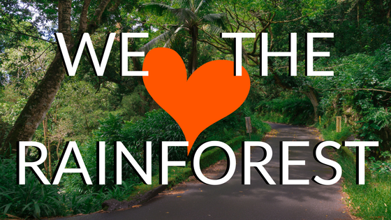 We Love the Rainforest